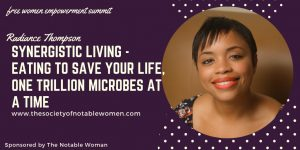 Synergistic Living – Eating to Save Your Life, One Trillion Microbes at a Time with Radiance Thompson