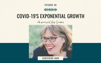 38. COVID-19's Exponential Growth with Amy Simpkins