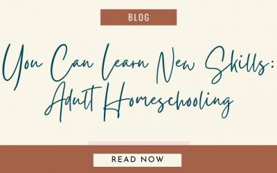 You Can Learn New Skills: Adult Homeschooling