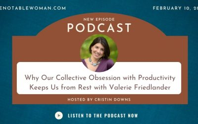 43. Why Our Collective Obsession with Productivity Keeps Us from Rest with Valerie Friedlander