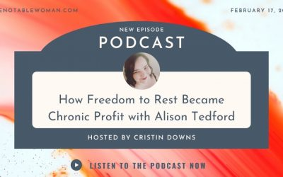 44. How Freedom to Rest Became Chronic Profit with Alison Tedford